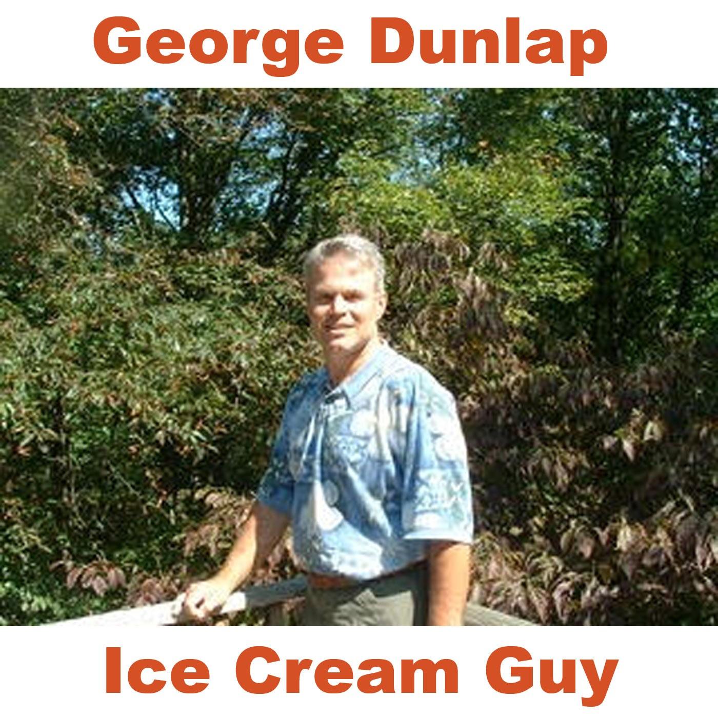 George Dunlap, The Ice Cream Guy